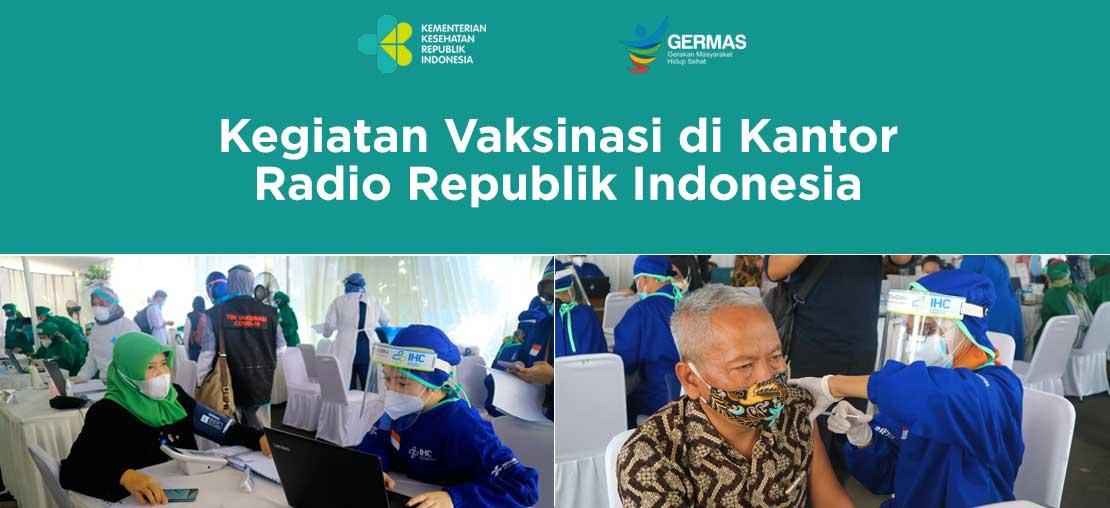 Slide_Radio Republik Indonesia Turut Menyelenggarakan Vaksinasi Covid-19