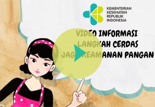 Video Informasi Langkah Cerdas Jaga Keamanan Pangan