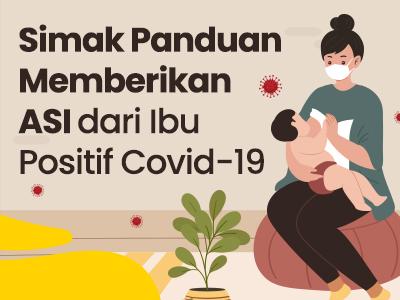 Simak Panduan Memberikan ASI dari Ibu Positif Covid-19