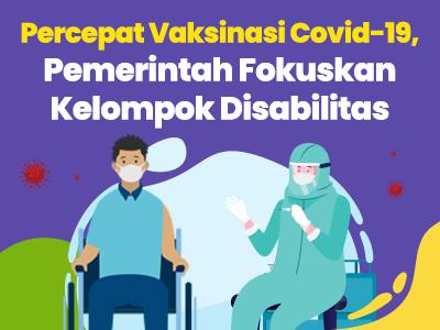 Percepat Vaksinasi Covid-19, Pemerintah Fokuskan Kelompok Disabilitas