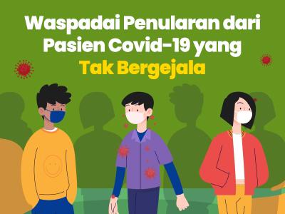 Waspadai Penularan dari Pasien Covid-19 yang Tak Bergejala