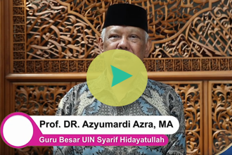 Himbauan Menjalani Ibadah Puasa Ramadhan oleh Prof. DR. Azyumardi Azra, MA