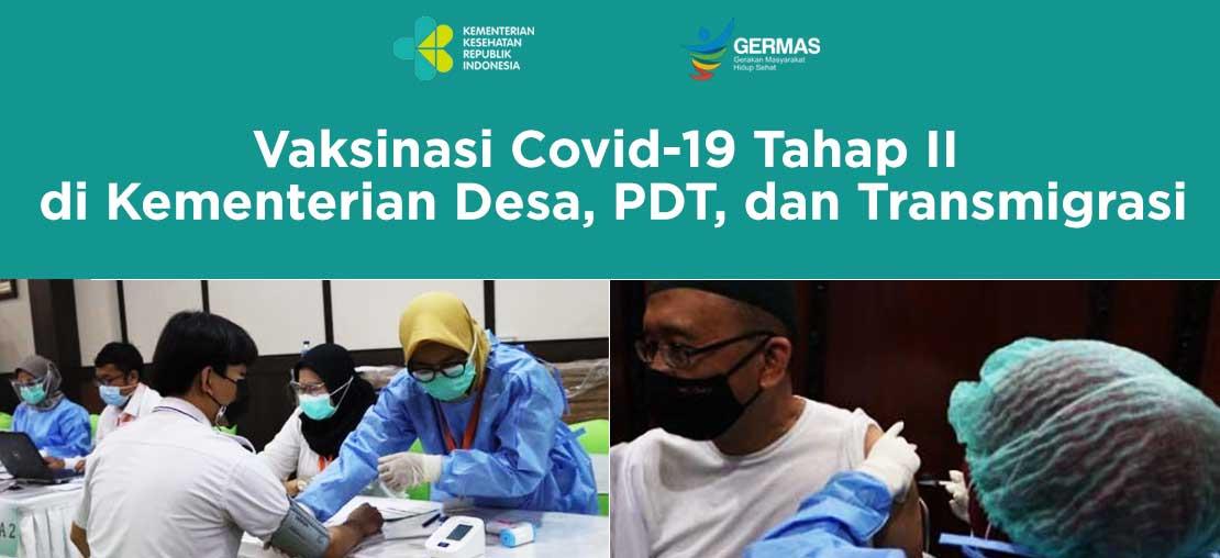 Vaksinasi Covid-19 Tahap II di Kementerian Desa, PDT, dan Transmigrasi