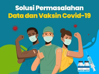 Solusi Permasalahan Data dan Vaksin Covid-19