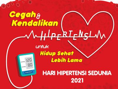 Hari Hipertensi Sedunia 2021: Cegah dan Kendalikan Hipertensi untuk Hidup Sehat Lebih Lama