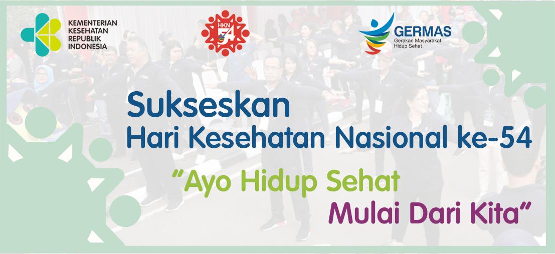 Hari Kesehatan Nasional (HKN) ke-54, Ayo Hidup Sehat, Mulai dari Kita