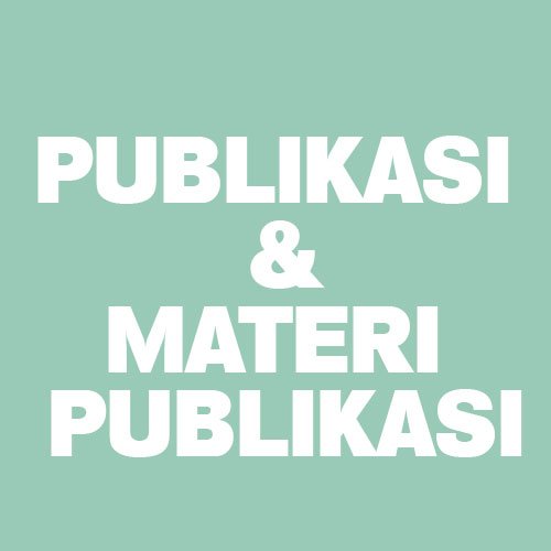 PUBLIKASI & MATERI PUBLIKASI