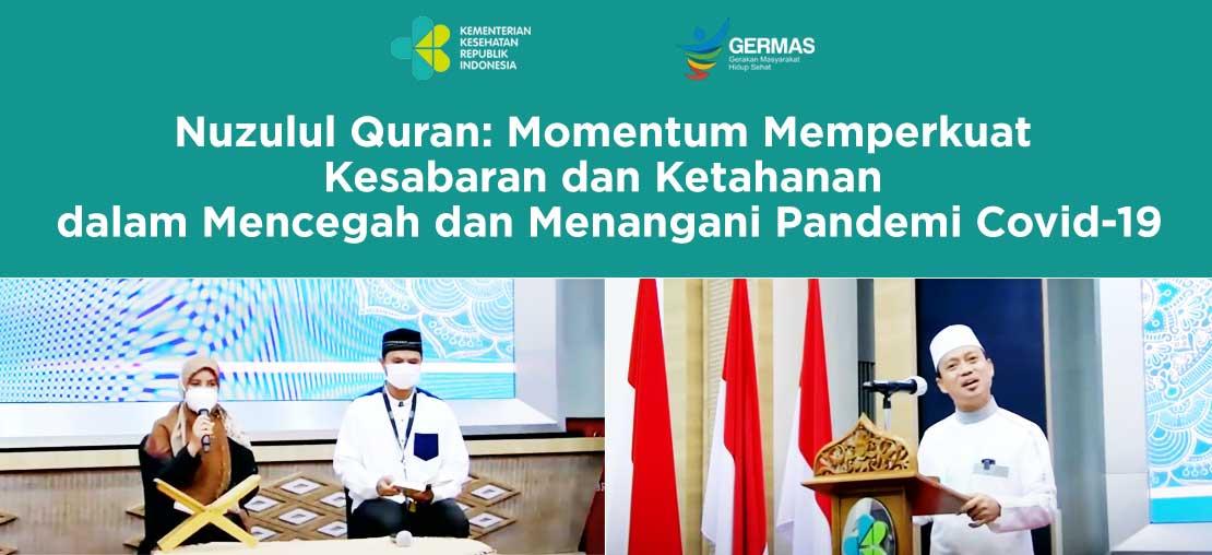 Nuzulul Quran: Momentum Memperkuat Kesabaran dan Ketahanan dalam Mencegah dan Menangani Pandemi Covid-19