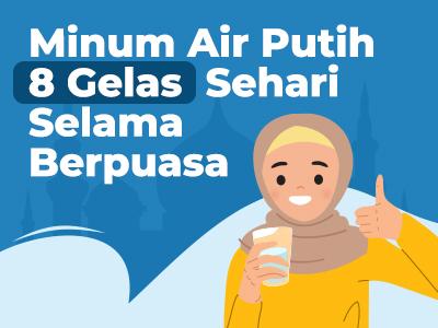 Manfaat Minum Air Putih 8 Gelas Sehari Selama Berpuasa