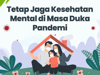 Tetap Jaga Kesehatan Mental di Masa Duka Pandemi