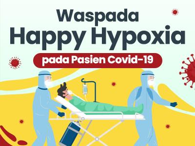 Waspada Happy Hypoxia pada Pasien Covid-19