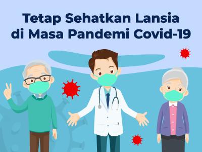 Tetap Sehatkan Lansia di Masa Pandemi Covid-19