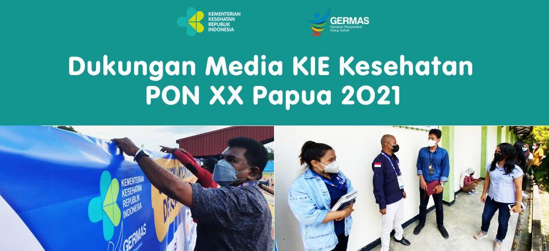 Dukungan Media KIE Kesehatan PON XX Papua 2021