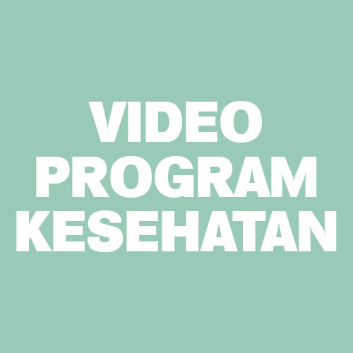 VIDEO PROGRAM KESEHATAN
